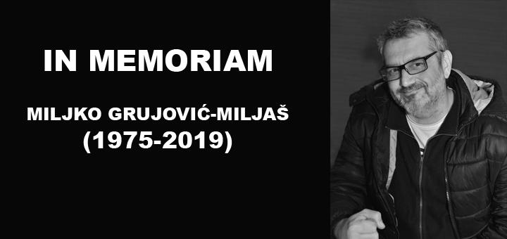 MILJAS-WEB Sećanja ne blede - Miljko Grujović Miljaš (1975-2019)